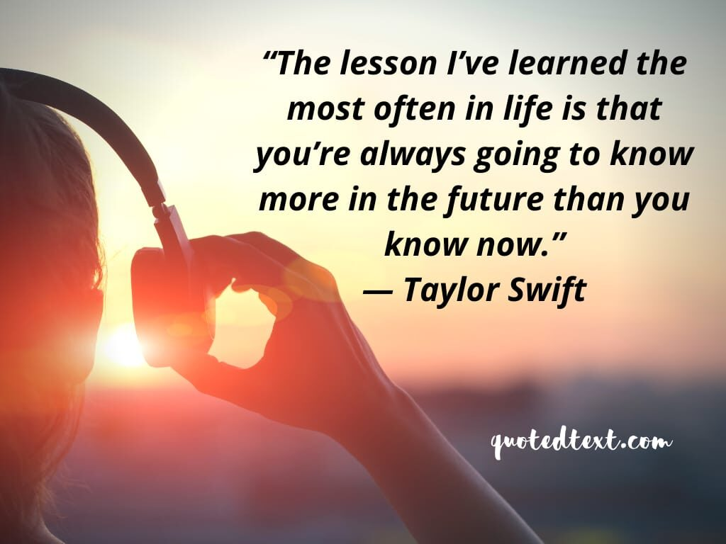 taylor swift quotes on lessons in life