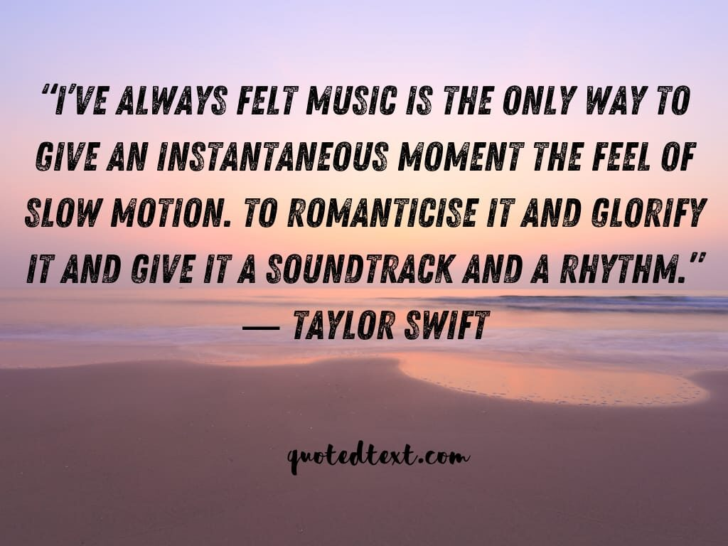 taylor swift quotes on music