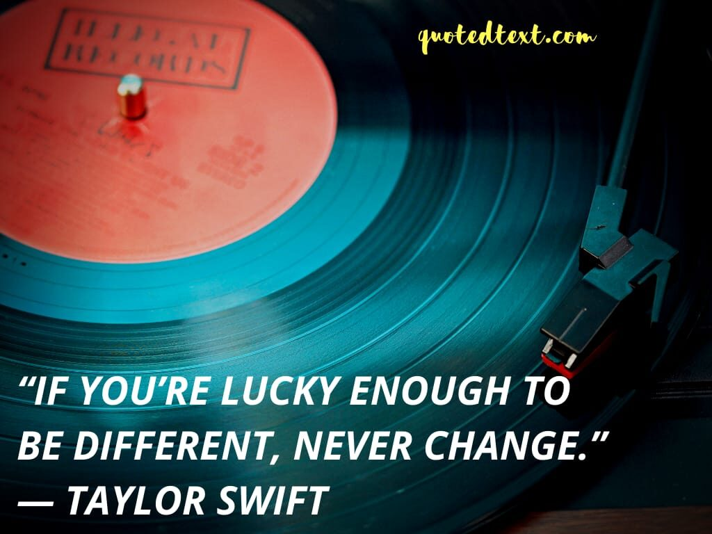 taylor swift quotes on be different