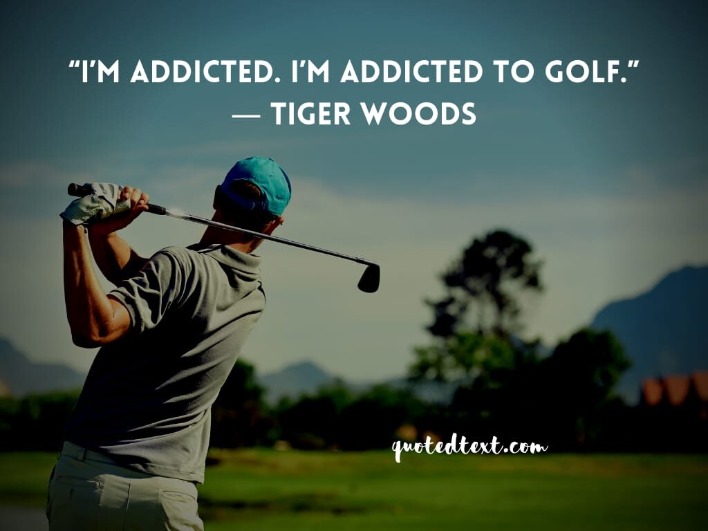 tiger woods quotes on addiction