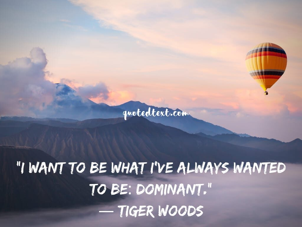 tiger woods quotes on dominance