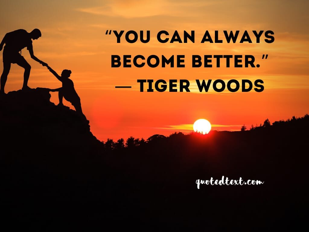 tiger woods quotes on be better