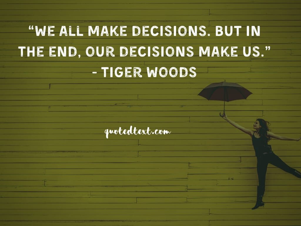 tiger woods quotes on decisions