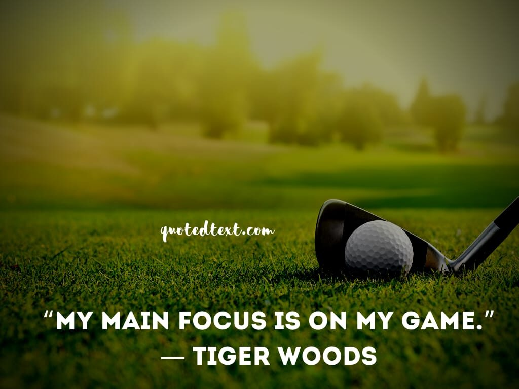 tiger woods quotes on focus
