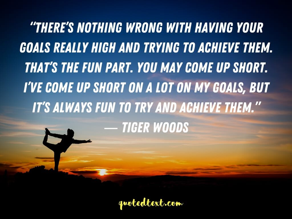 tiger woods quotes on achieving goals