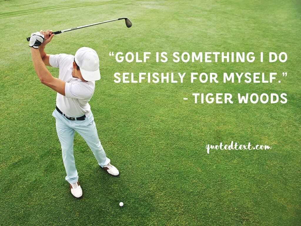 tiger woods quotes on selfishness