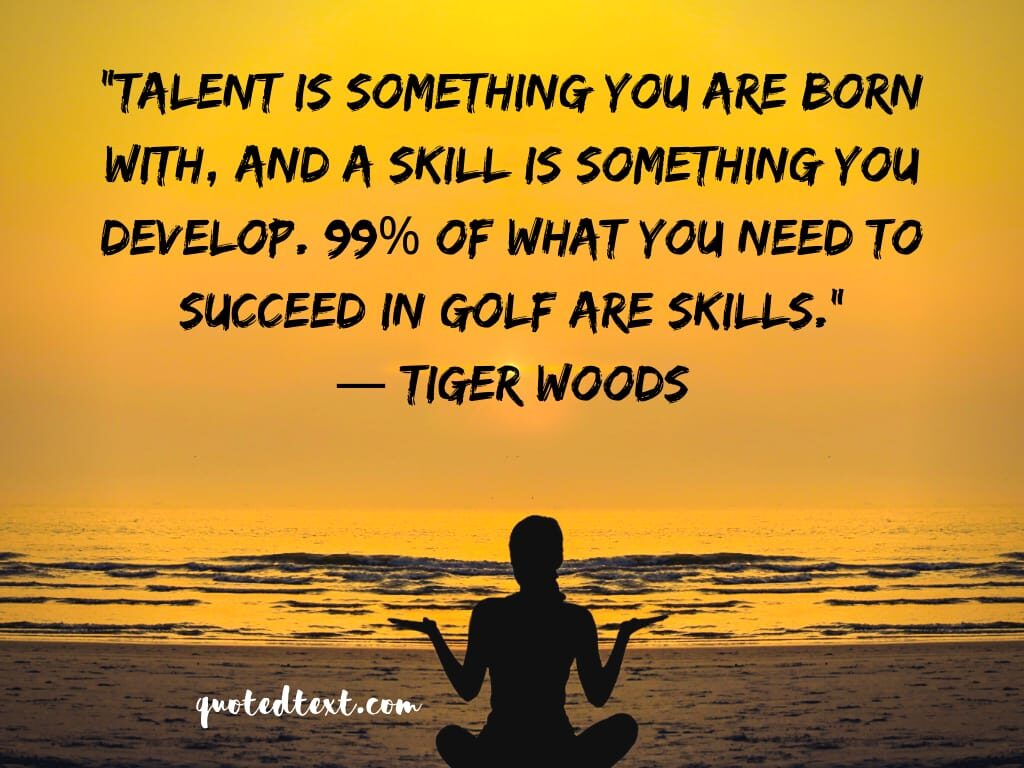 tiger woods quotes on skills