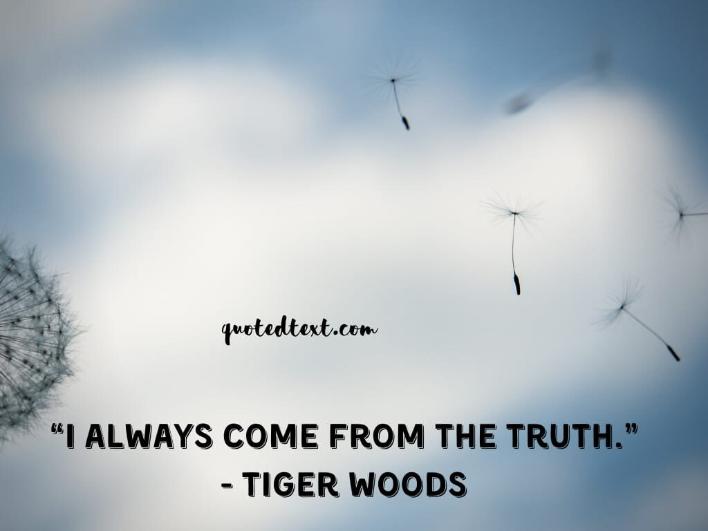 tiger woods quotes on truth