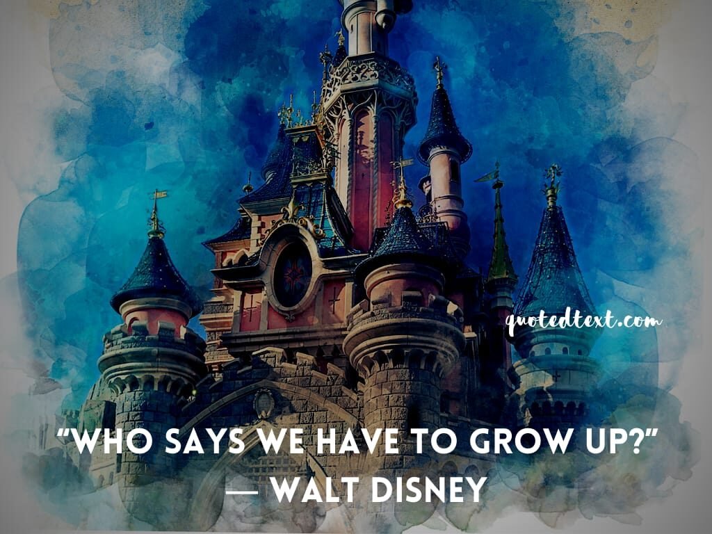 walt disney quotes on growing up