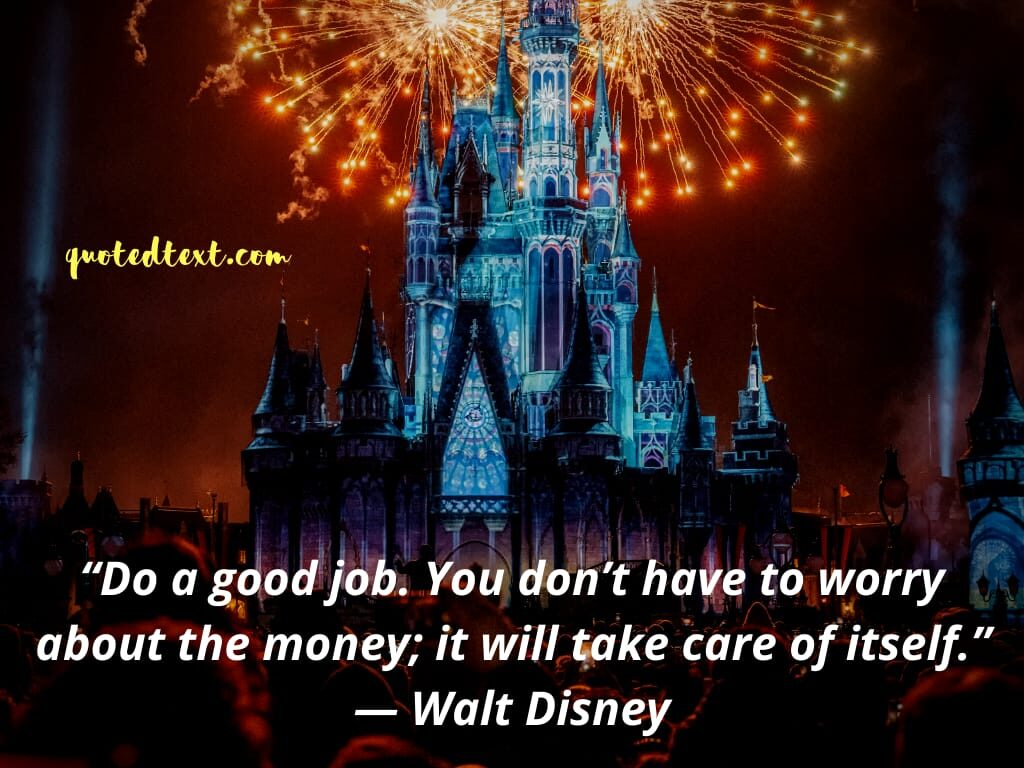 walt disney quotes on money