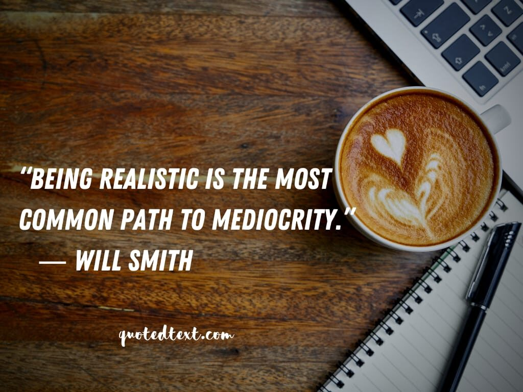 will smith quotes on be real