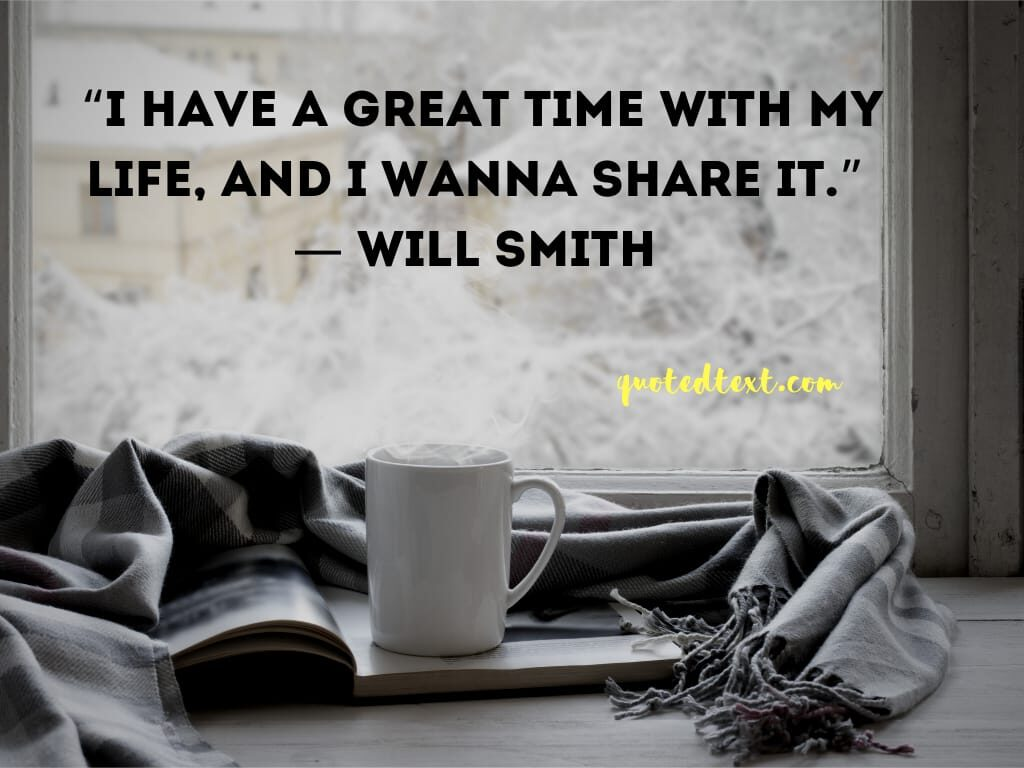 will smith quotes on great time