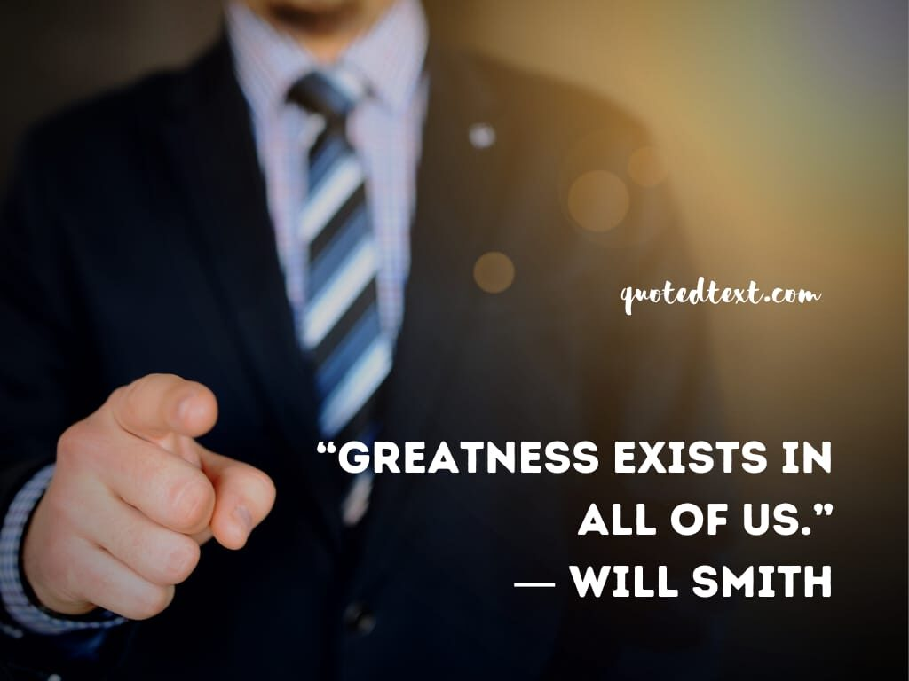 will smith quotes on greatness