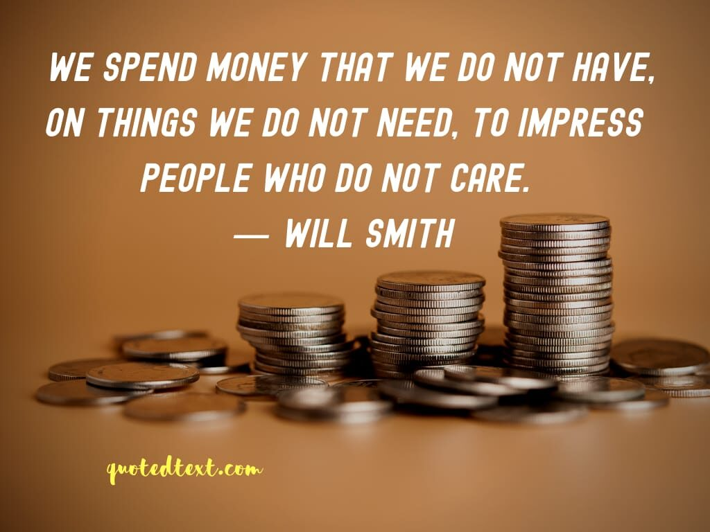 will smith quotes on money