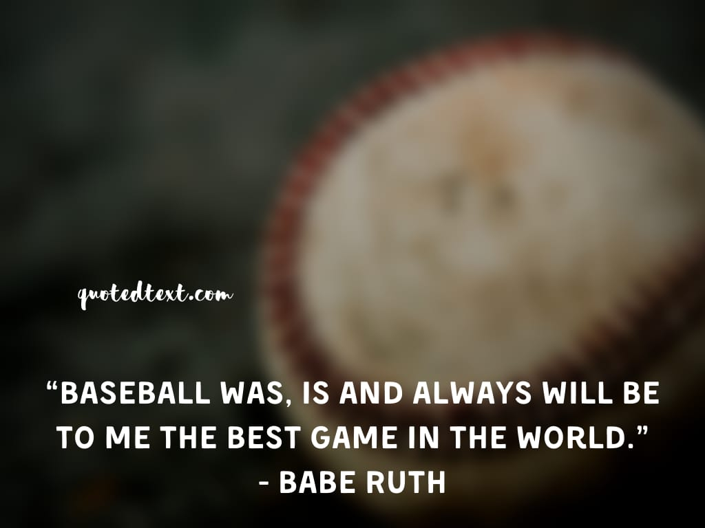 Babe Ruth quotes on baseball