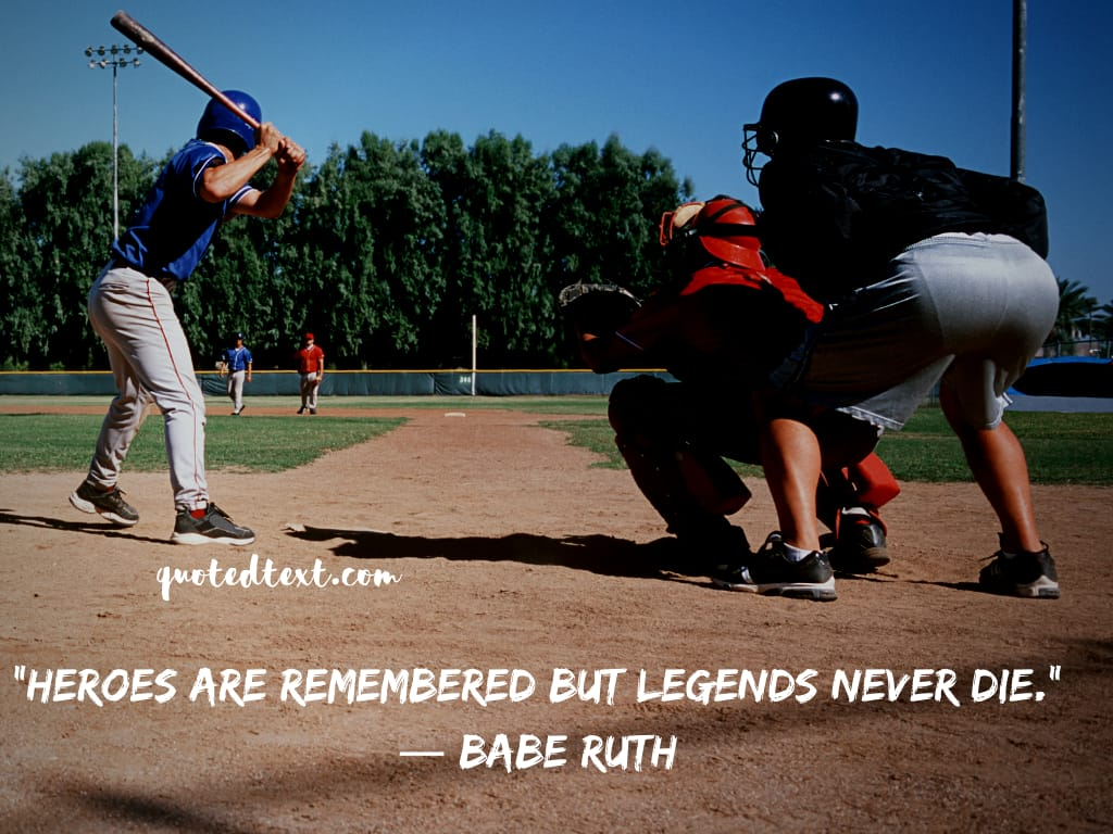 Babe Ruth quotes on legends never die
