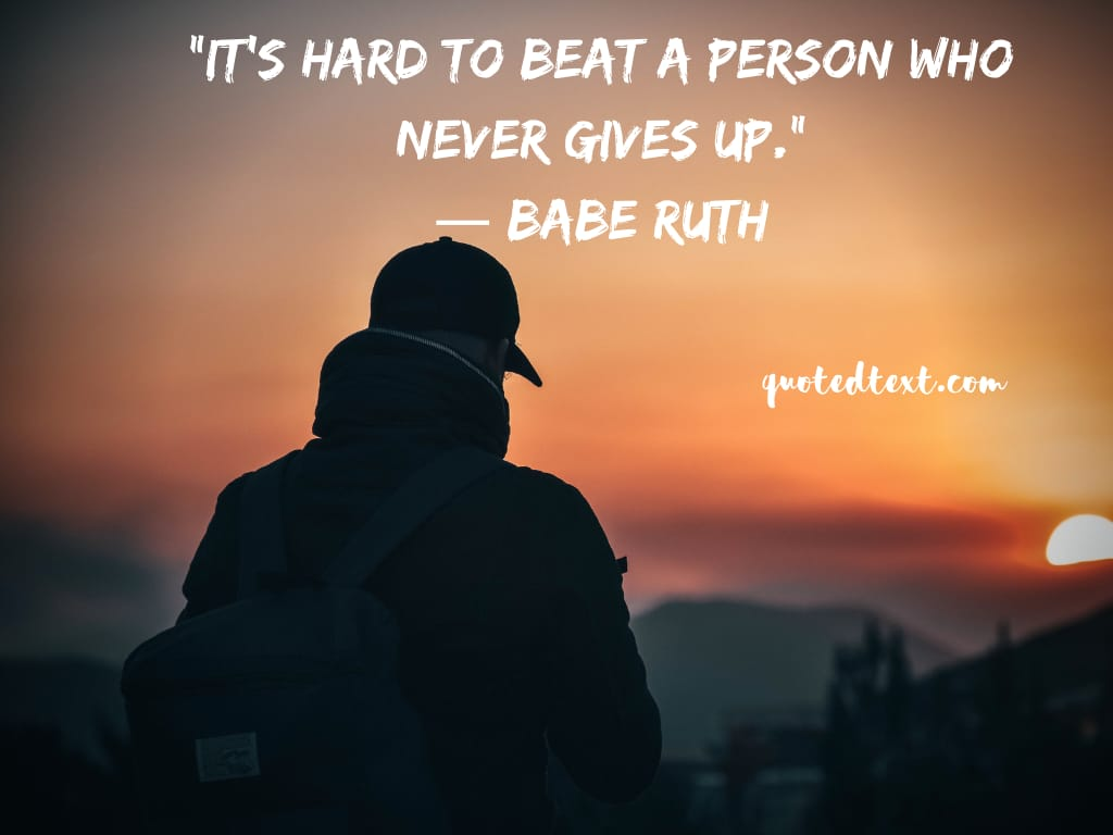 Babe Ruth quotes on never give up