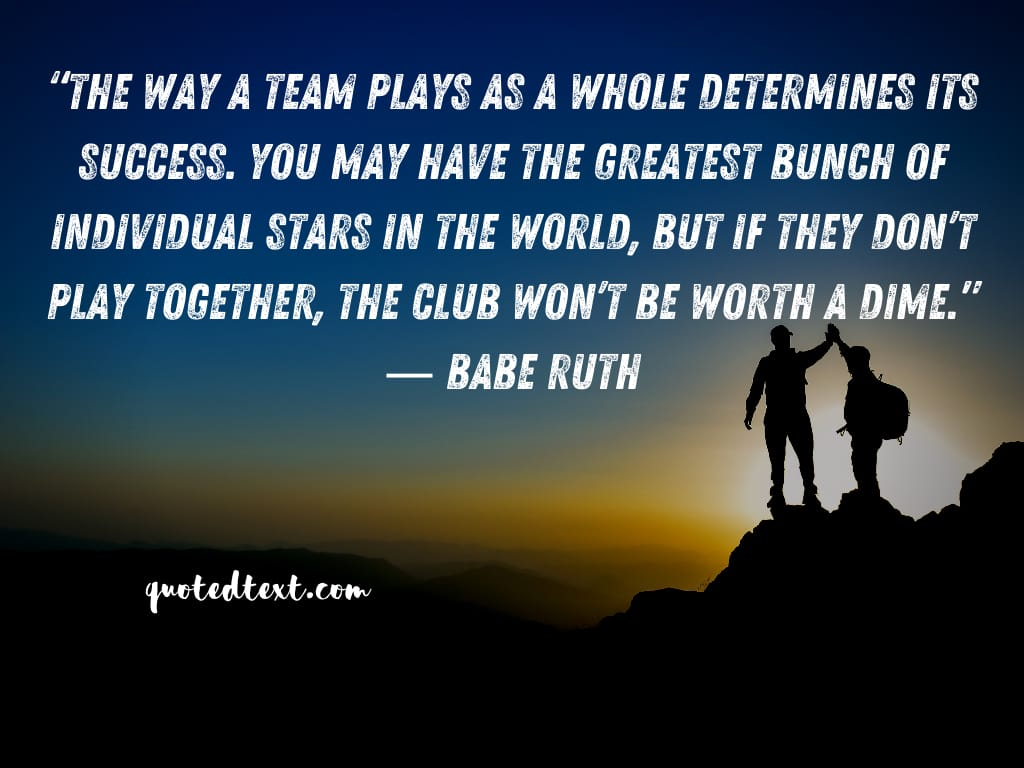 Babe Ruth quotes on team