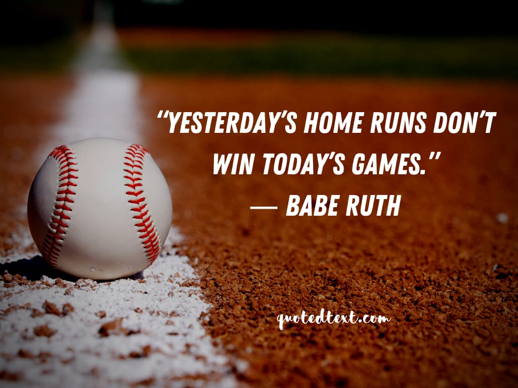Babe Ruth quotes on today and yesterday