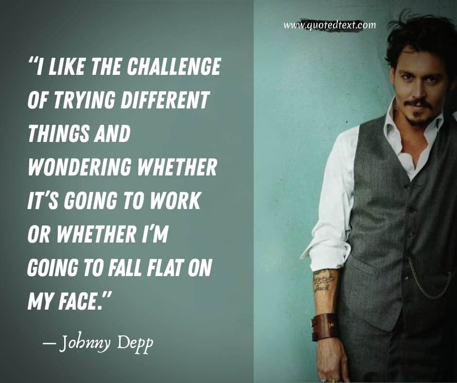 Johnny Depp quotes on challenges