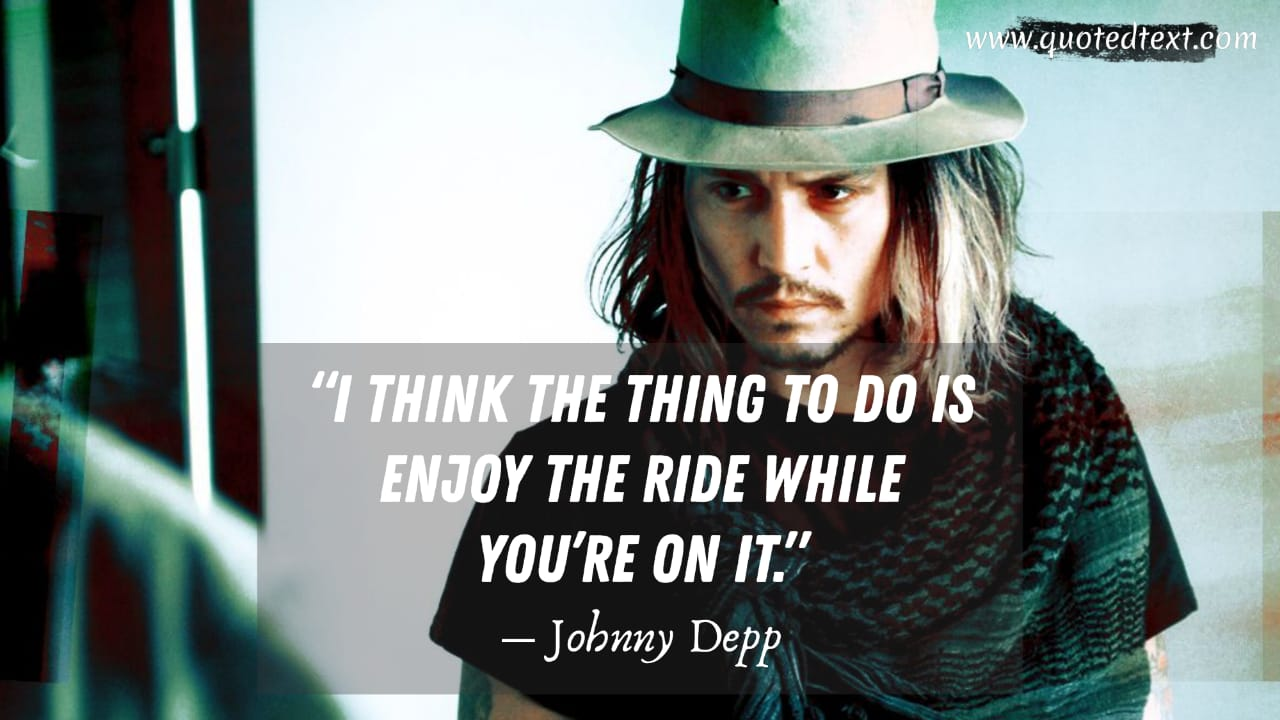 Johnny Depp quotes on life