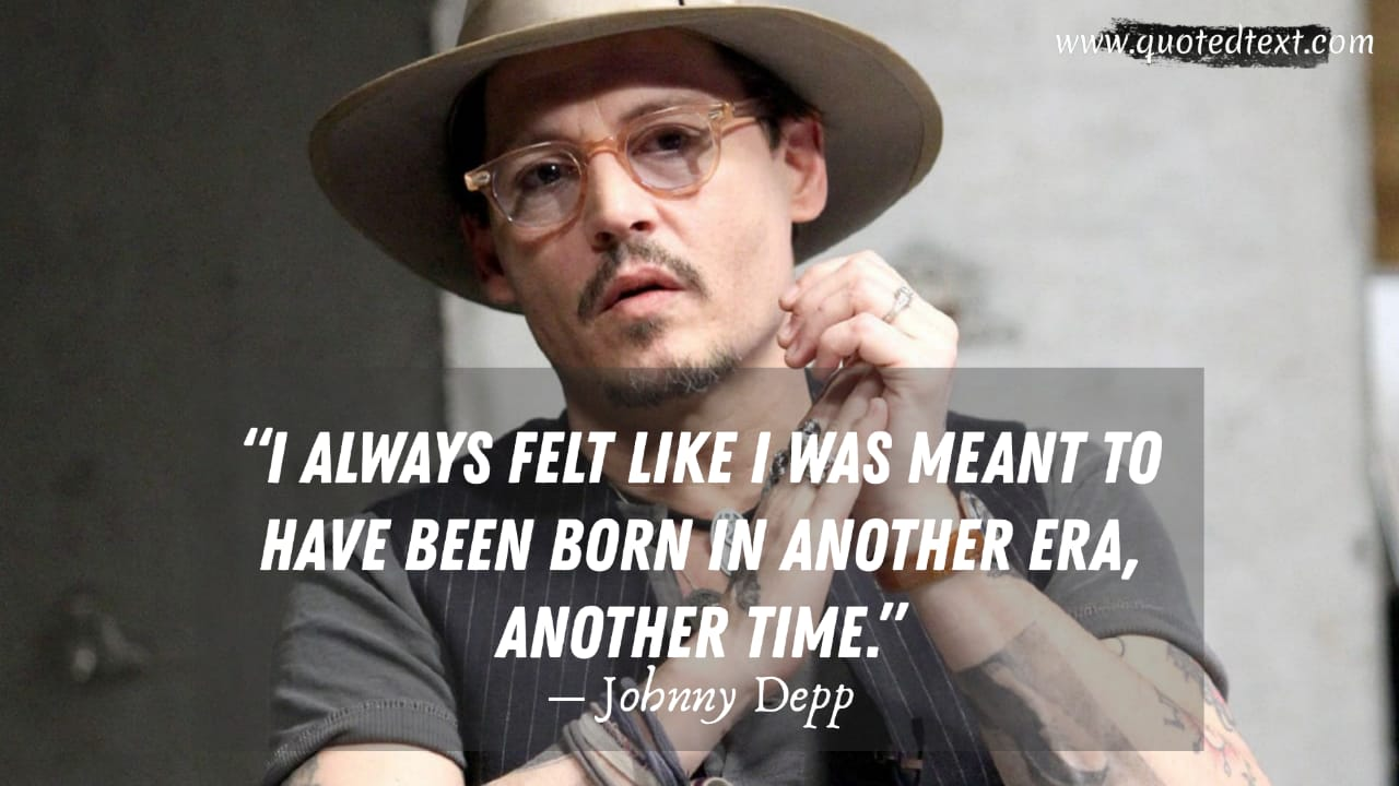Johnny Depp quotes on living life