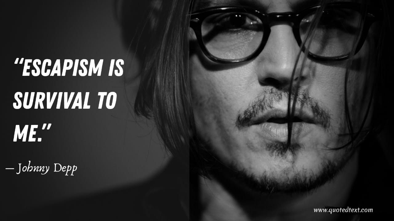Johnny Depp quotes on survival