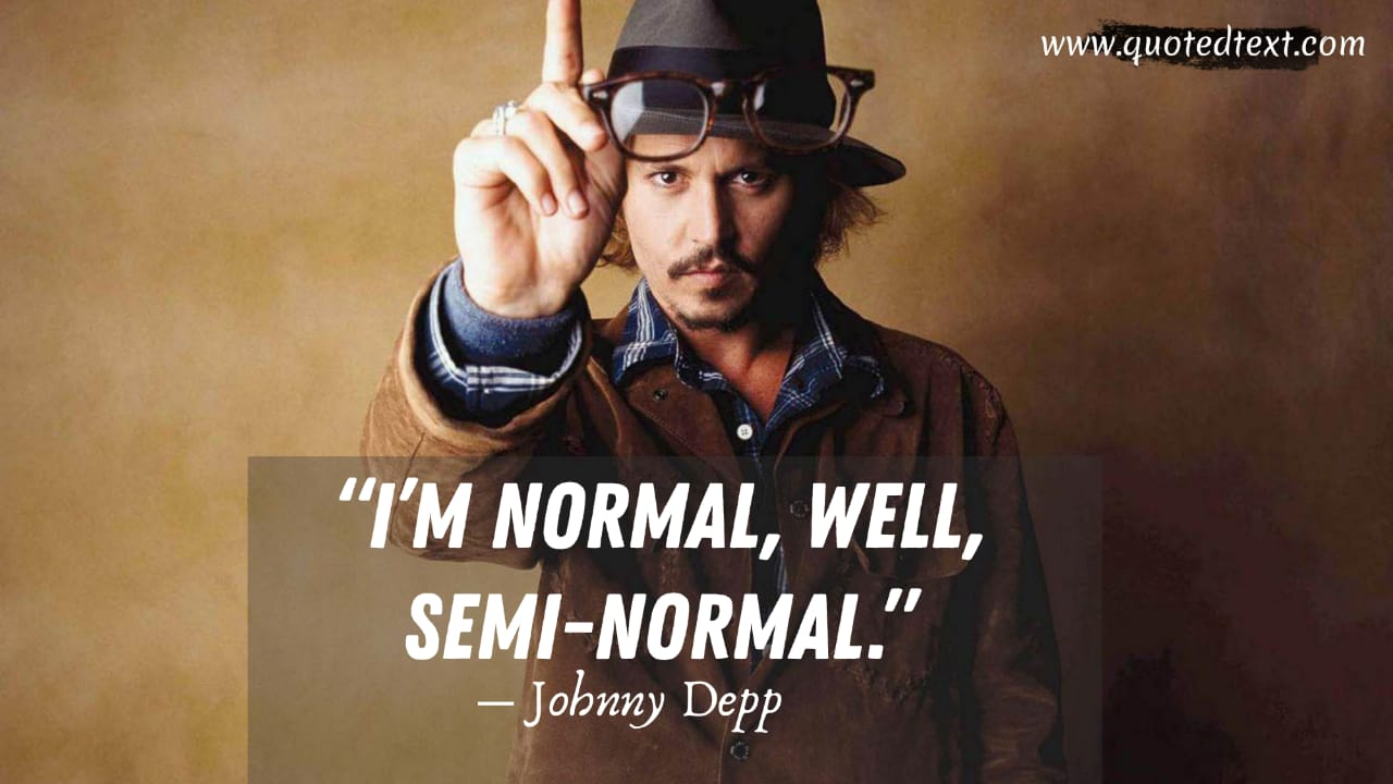 Johnny Depp quotes on himself