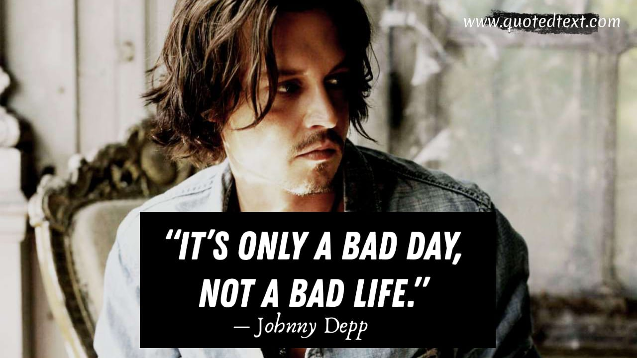 Johnny Depp quotes on bad life