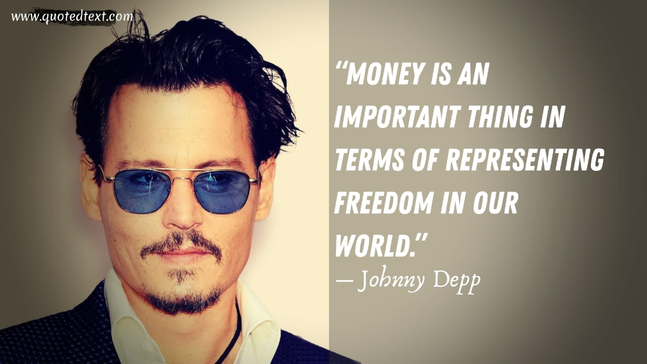 Johnny Depp quotes on money