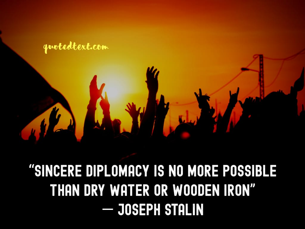 Joseph Stalin quotes on diplomacy