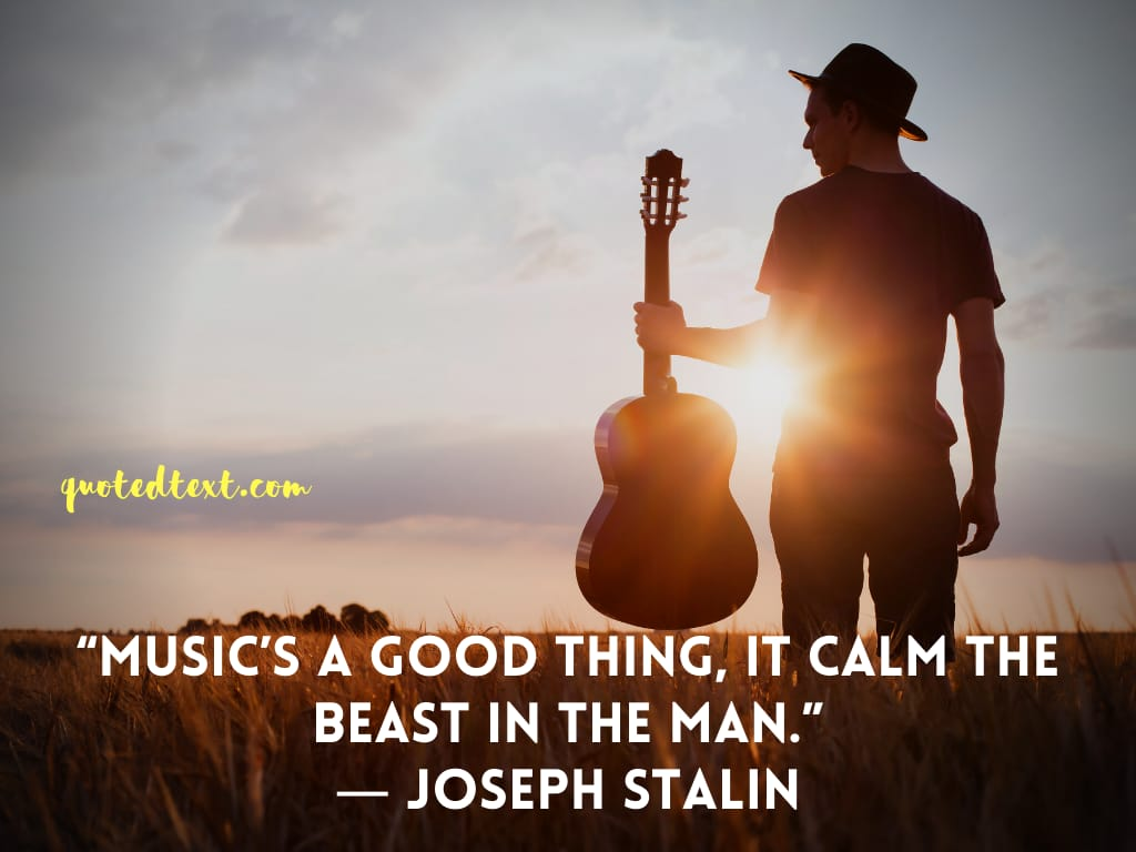 Joseph Stalin quotes on music