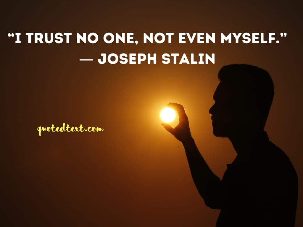 Joseph Stalin quotes on trust