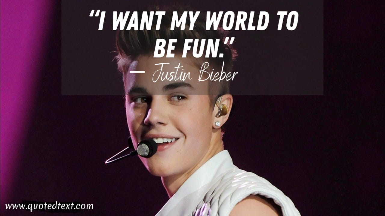 Justin Bieber quotes on fun