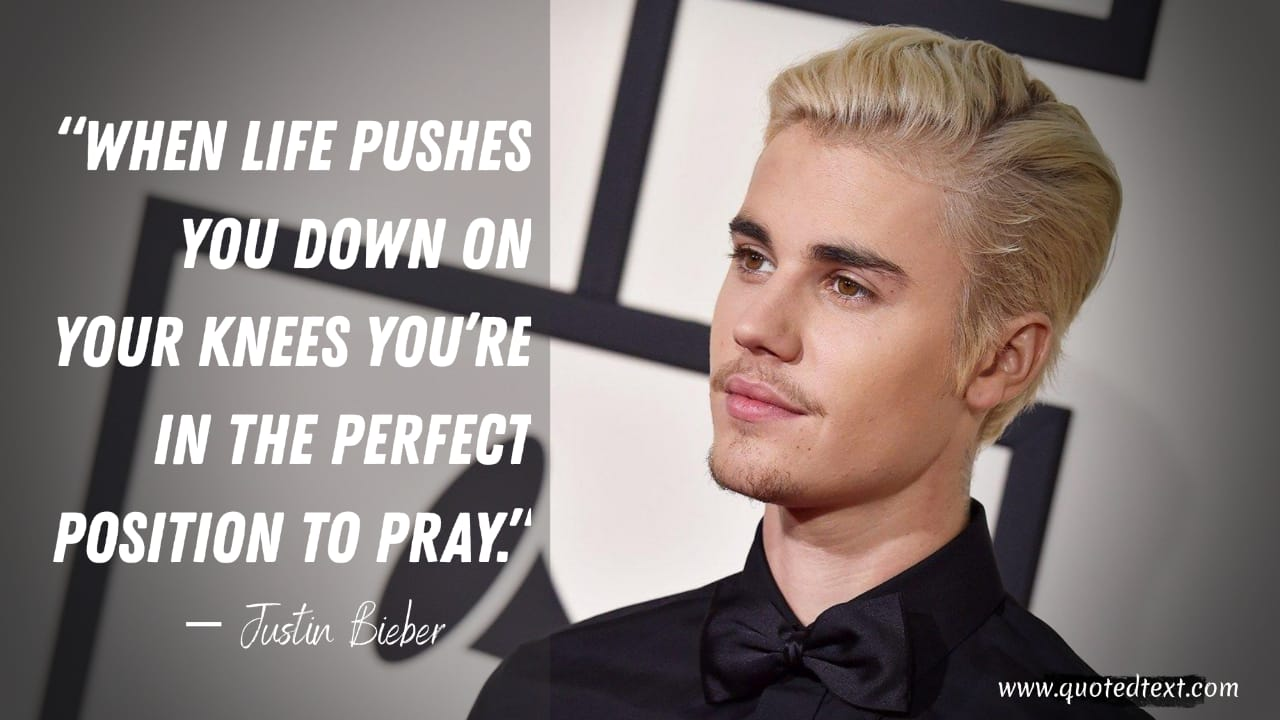 Justin Bieber quotes on life