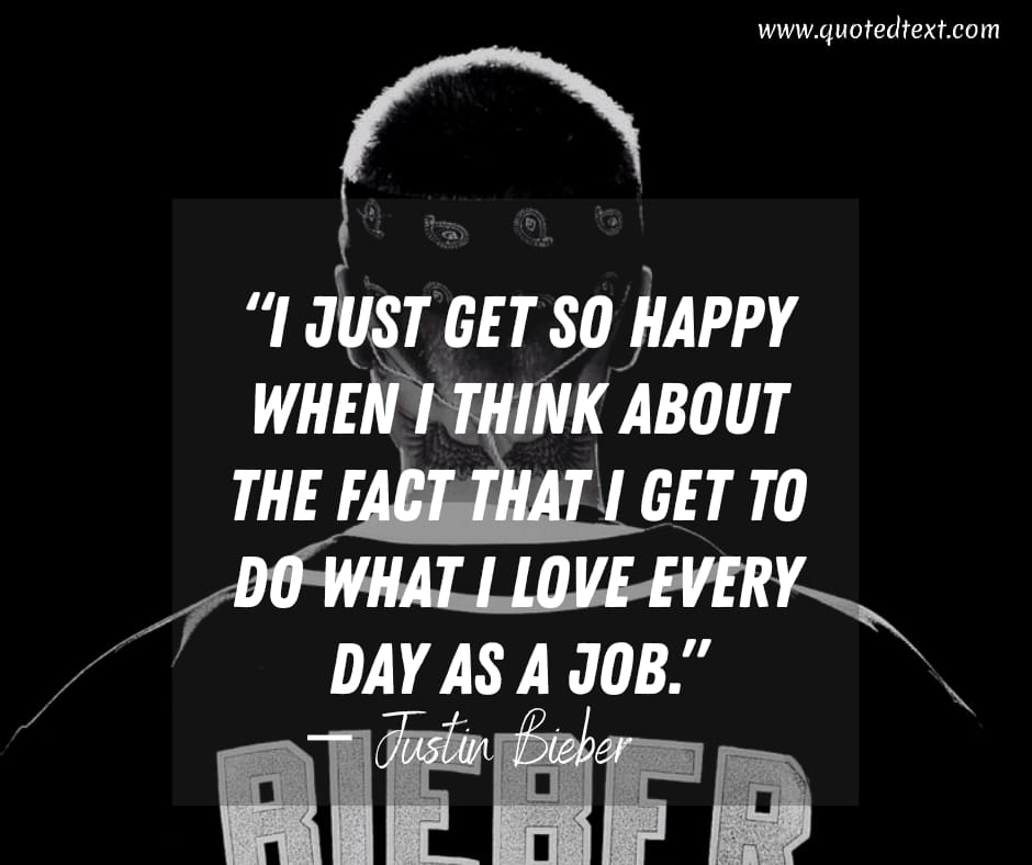 Justin Bieber quotes on loving music