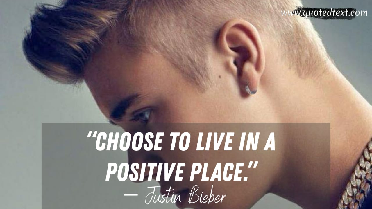 Justin Bieber quotes on positivity