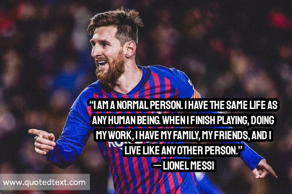 Lionel Messi quotes on family and friends