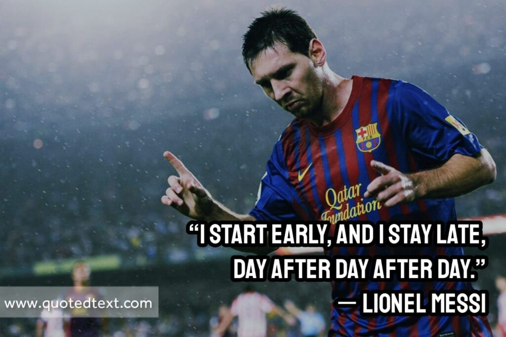 Lionel Messi quotes on hard work
