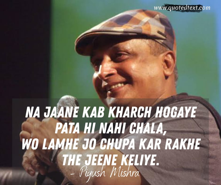 Piyush Mishra quotes on moments
