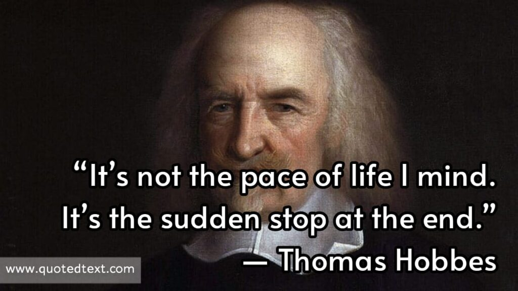 Thomas Hobbes quotes on Thomas Hobbes quotes on life