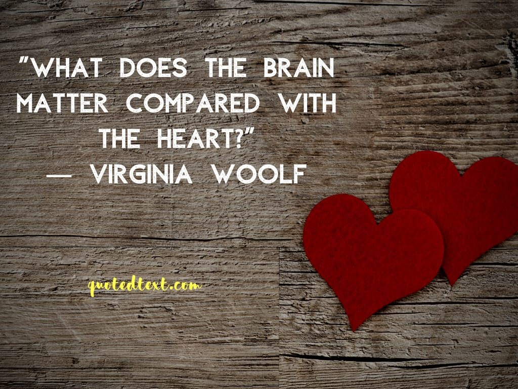 Virginia Woolf quotes on brain and heart