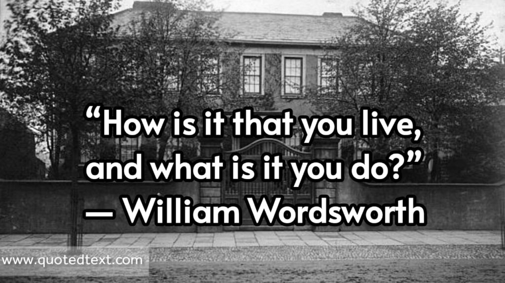 William Wordsworth quotes on living