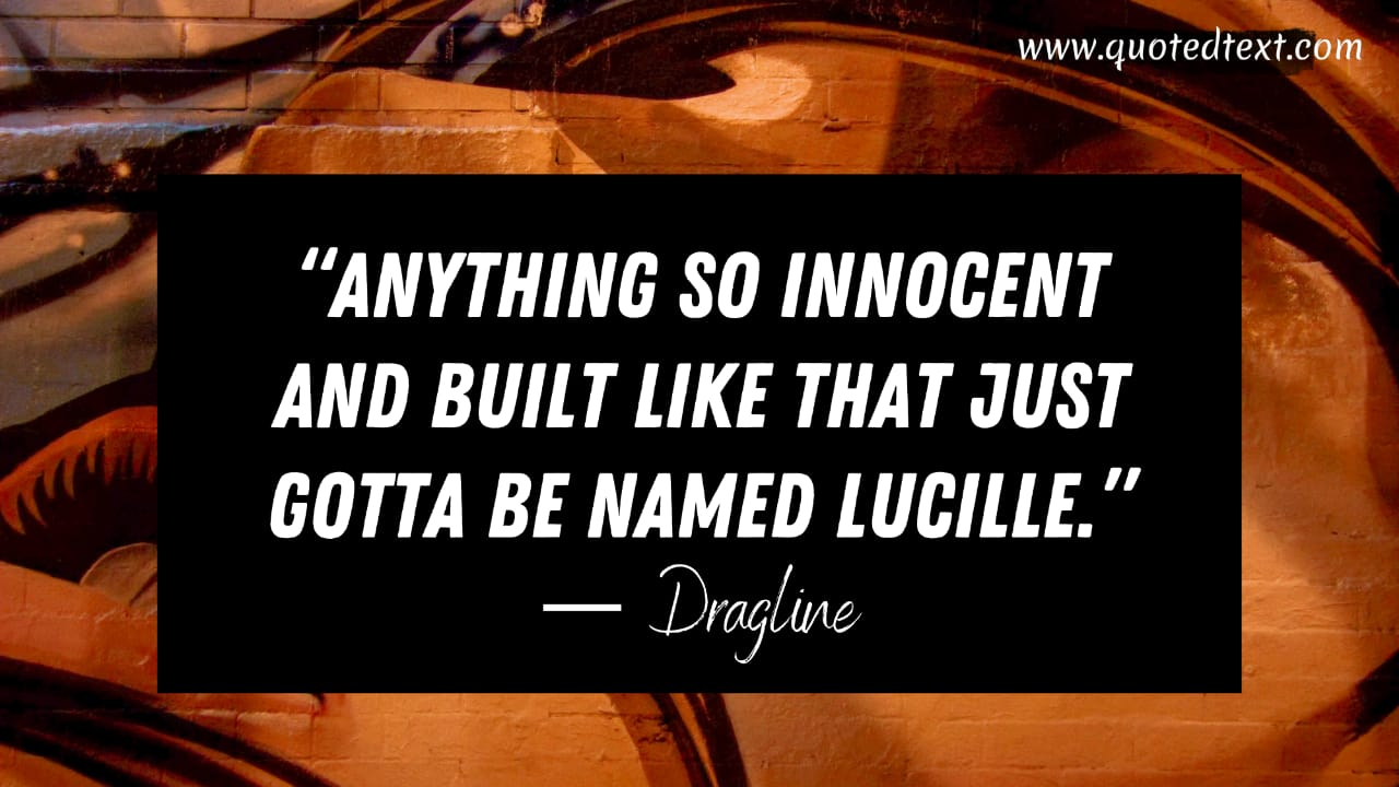 Cool Hand Luke quotes by dragline