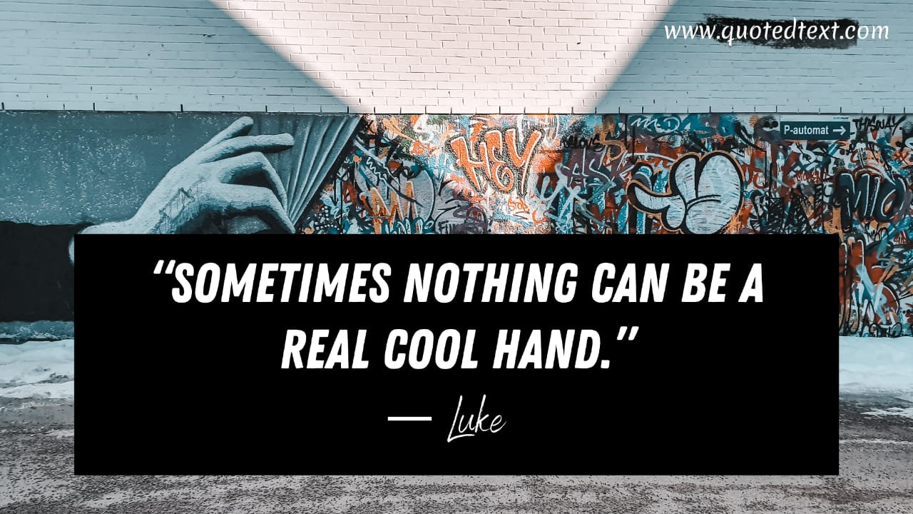 Cool Hand Luke quotes by luke