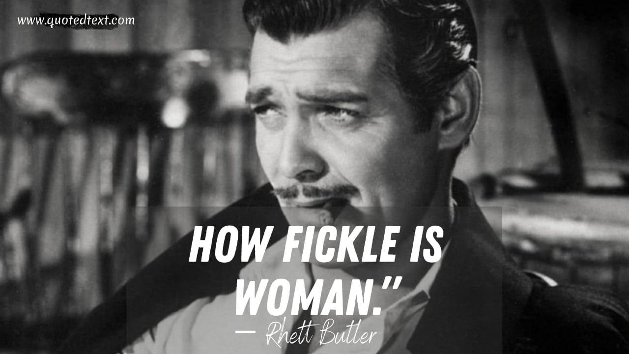 Gone With the Wind quotes by Rhett Butler