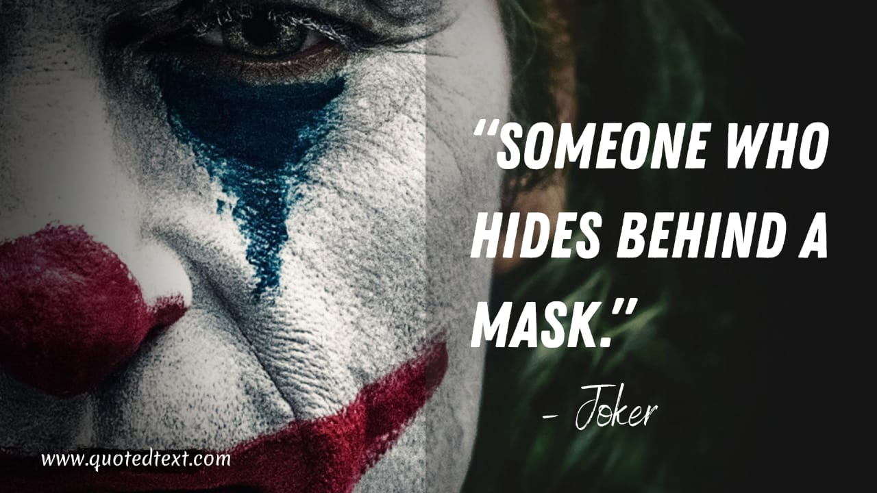 Joker quotes on his life