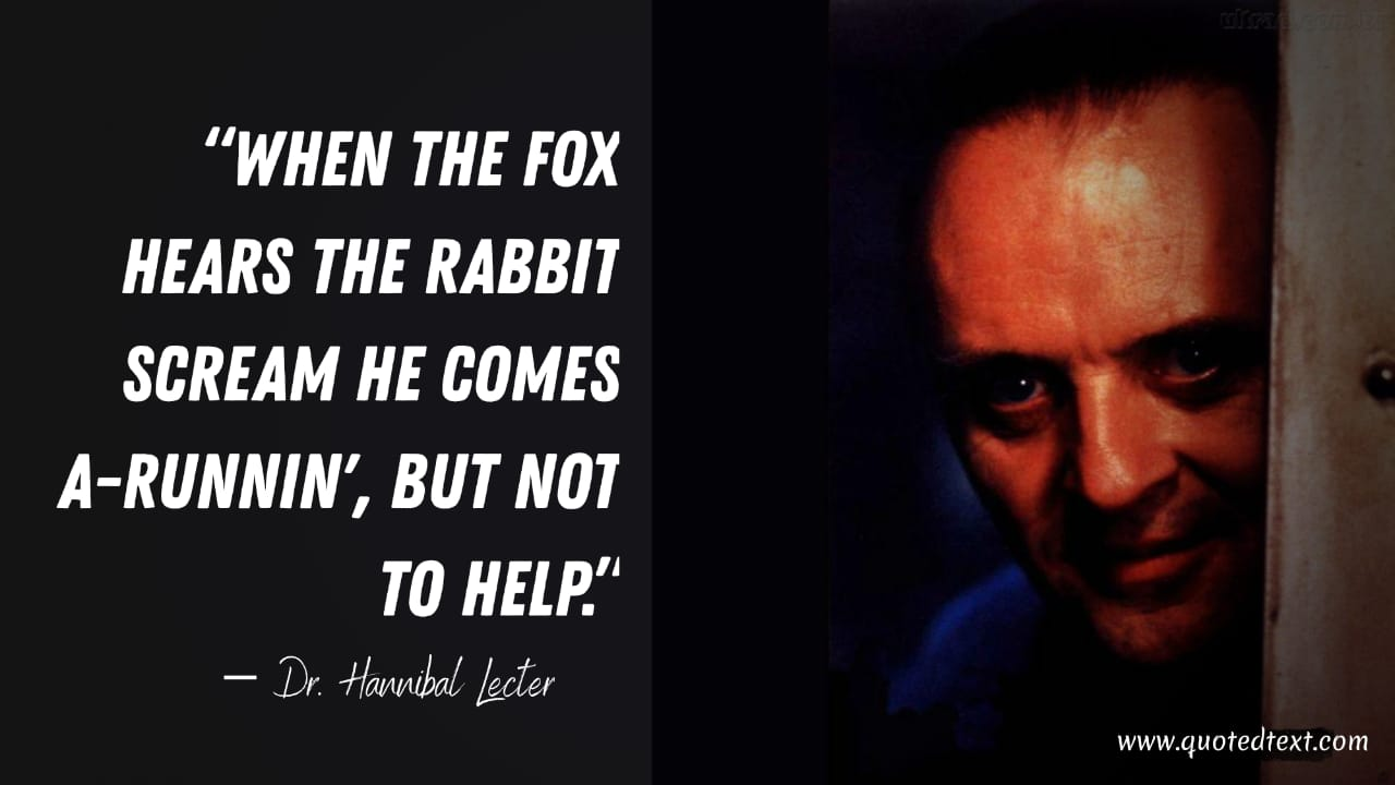 The Silence of the Lambs quotes by Hannibal Lecter