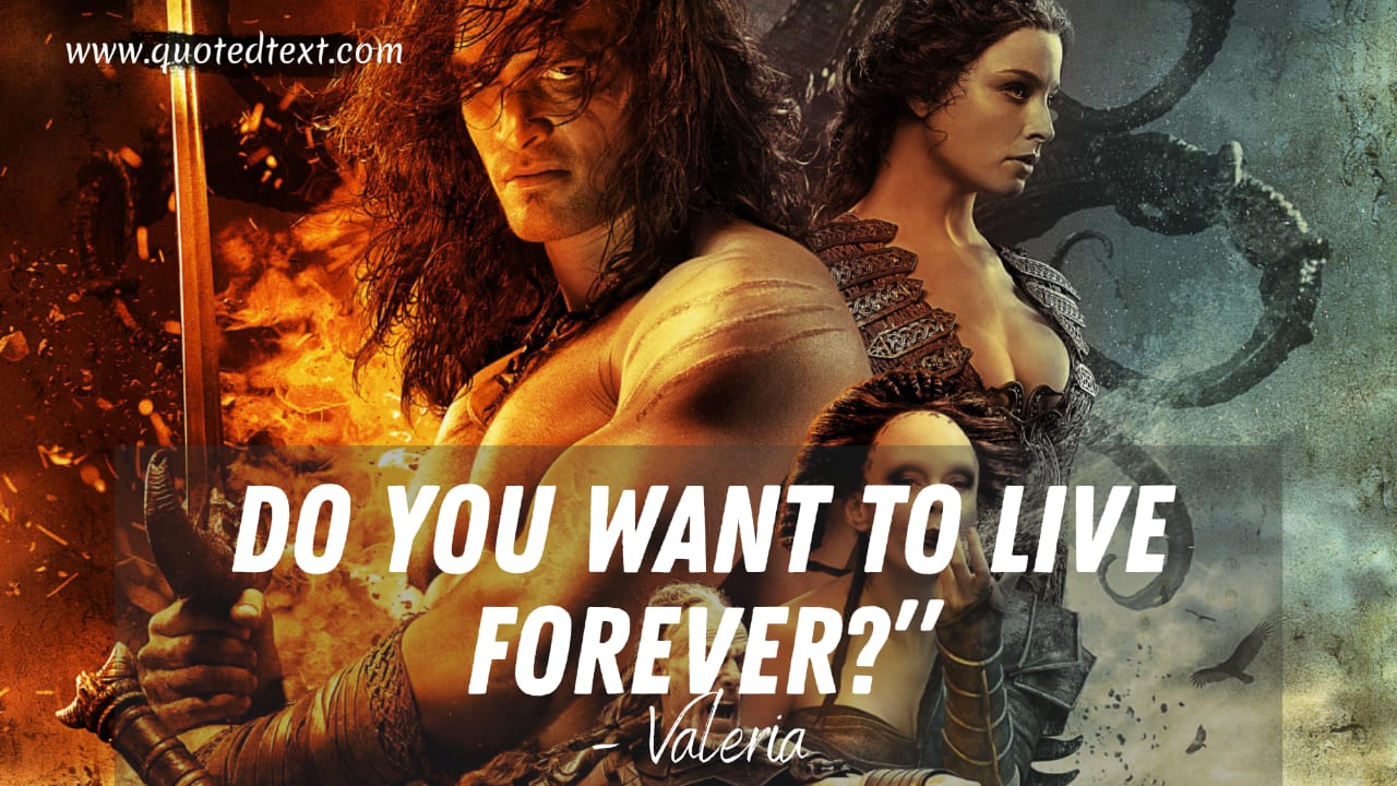 Conan the Barbarian quotes by valeria