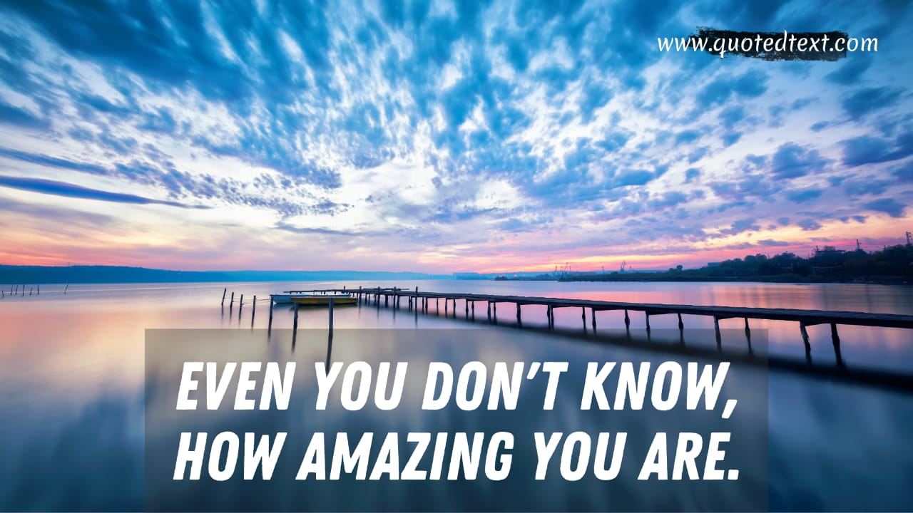 You are amazing quotes for someone